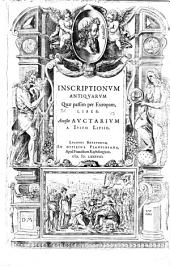 Inscriptionvm antiqvarvm quae passim per Europam, liber. Accebit avctarivm a Ivsto Lipsio
