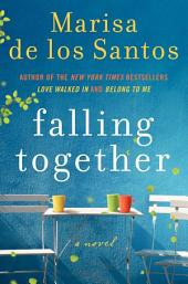 Falling Together: A Novel