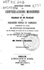 Nouveau guide de conversations modernes en polonais et en francais ou dialogues usuels et familiers: contenant en outre de nouvelles conversations...