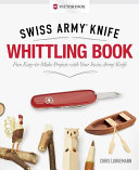 Victorinox Swiss Army Knife Whittling Book  Gift Edition PDF