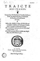Traicte des peages, composé par M. Matthieu de Vauzelles ...: oultre y sont adioustees les lettres de Edit du Roy [8 mars 1547] ... plus Larrest de la Souueraine Court de Paris, donné au moys de Iuin 1549, et la Bulle contenant pleniere remission aux bienfacteurs de Lhostel Dieu de Lyon [1er juin 1486 ]