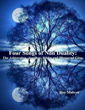 Four Songs of Non Duality: The Ashtavakra, Avadhut, Ribhu and Bhagavad Gitas