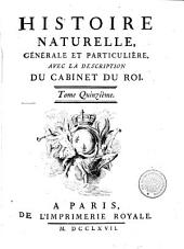 Histoire naturelle générale et particuliére: avec la description du Cabinet du Roy : tome quinzième