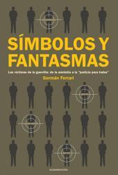 """Símbolos y fantasmas: Las víctimas de la guerrilla: de la amnistía a la """"justicia para todos"""""""