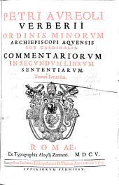 Commentarii in ... (4 libros) sententiarum: Volume 2