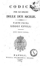 Codice per lo Regno delle Due Sicilie: Leggi civili, Volume 1