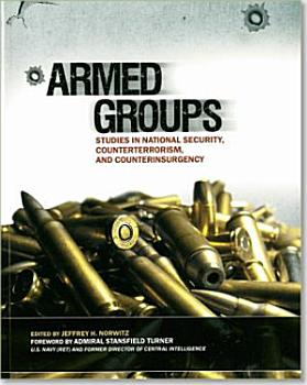 Armed groups  Studies in National Security  Counterterrorism  and Counterinsurgency PDF