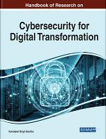 Handbook of Research on Advancing Cybersecurity for Digital Transformation