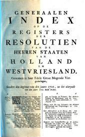 Generaale index op de register van de heeren Staaten van Holland: Volume 11