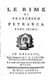 Le rime di Francesco Petrarca: Volume 1