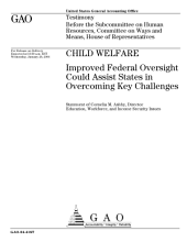 Child welfare improved federal oversight could assist states in overcoming key challenges