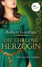 Die ehrlose Herzogin: Roman