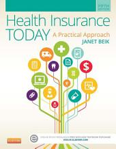 Health Insurance Today - E-Book: A Practical Approach, Edition 5