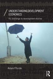 Understanding Development Economics: Its Challenge to Development Studies