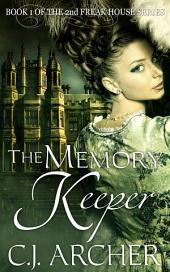 The Memory Keeper: Book 1 of the 2nd Freak House Trilogy