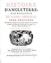 Histoire D'Angleterre: Contenant Ce Qui S'Est Passe' Depuis Le Commencement Du Regne D'Edouard I. Jusqu'A La Fin Du Regne De Henri V.