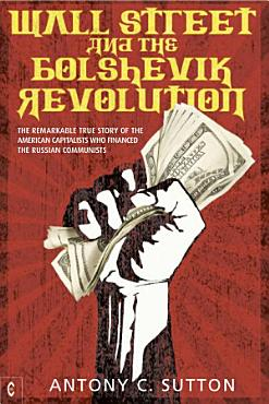 Wall Street and the Bolshevik Revolution PDF