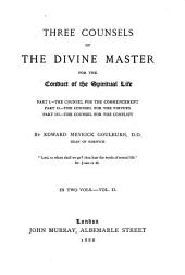 Three Counsels of the Divine Master for the Conduct of the Spiritual Life: Volume 2