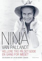 Nina van Pallandt: Hellere tro på det gode en gang for meget