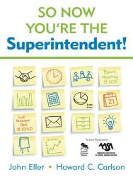 So Now You Re The Superintendent  Book PDF
