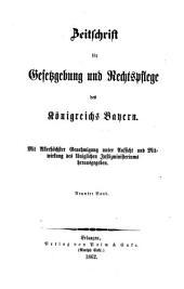 Zeitschrift für Gesetzgebung und Rechtspflege des Königreichs Bayern: Band 9