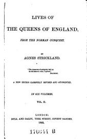 Lives of the Queens of England, from the Norman Conquest: Volume 2