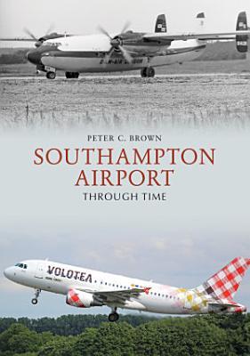Southampton Airport Through Time