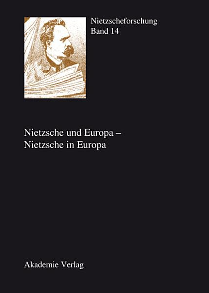 Nietzsche und Europa   Nietzsche in Europa PDF