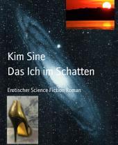 Das Ich im Schatten: Erotischer Science Fiction Roman