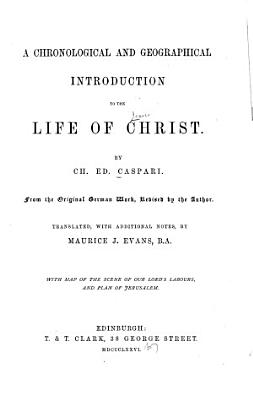 A Chronological and Geographical Introduction to the Life of Christ PDF