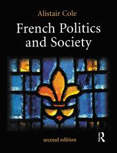 French Politics and Society: Edition 2