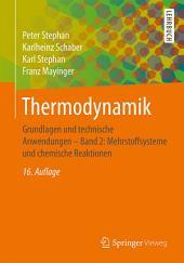Thermodynamik: Grundlagen und technische Anwendungen - Band 2: Mehrstoffsysteme und chemische Reaktionen, Ausgabe 16