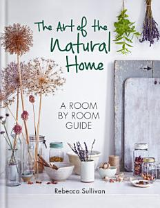 The Art of the Natural Home PDF