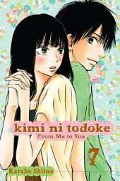 Kimi ni Todoke: From Me to You: Volume 7