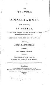 The travels of Anacharsis the Younger, in Greece: during the middle of the fourth century before the Christian æra. Abridged from the original work of the abbé Barthelemi. Illustrated with plates, designed and engraved by H. Richter