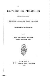 Lectures on Preaching: Delivered Before the Divinity School of Yale College in January and February, 1877
