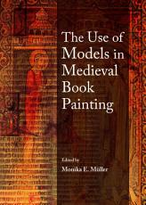 The Use of Models in Medieval Book Painting PDF
