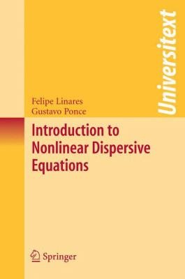 Introduction to Nonlinear Dispersive Equations PDF