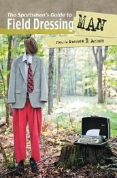 The Sportsman's Guide to Field Dressing Man