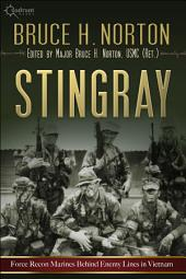 Stingray: Force Recon Marines Behind the Lines in Vietnam
