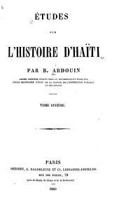 Études sur l'histoire d'Haïti suivies de la vie du général J.M. Borgella: Volume10