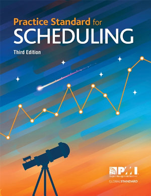 Practice Standard for Scheduling   Third Edition