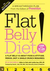Flat Belly Diet!: A Flat Belly is about Food & Attitude. (Not a Single Crunch Required)