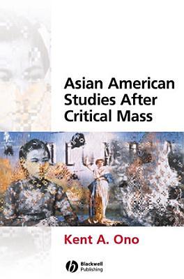 Asian American Studies After Critical Mass