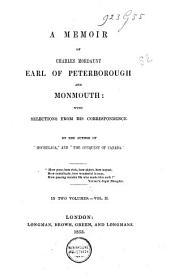 A Memoir of Charles Mordaunt, Earl of Peterborough and Monmouth: Volume 2