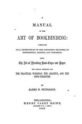 A Manual of the Art of Bookbinding PDF