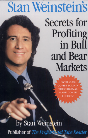 Stan Weinstein s Secrets For Profiting in Bull and Bear Markets
