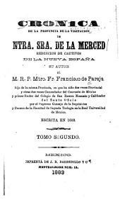 Crónica de la provincia de la Visitación de Ntra. Sra. de la Merced redención de cautivos de la Nueva España: Volumen 2