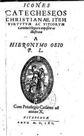 Icones catecheseos christianae, item virtutum ac vitiorum carmine elegiaco expositae ac illustratae