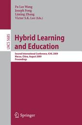 Hybrid Learning and Education: Second International Conference, ICHL 2009, Macau, China, August 25-27, 2009, Proceedings